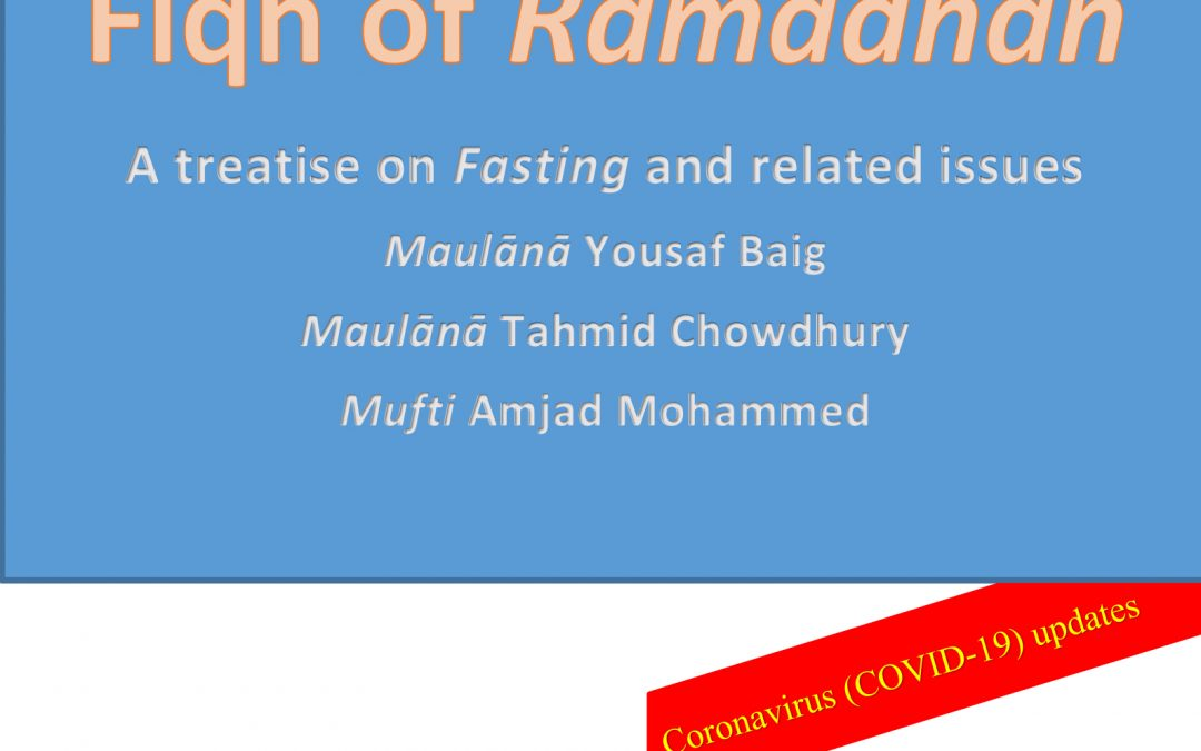 Fiqh of Ramadhān with new rulings in relation to the Corona pandemic (updated)